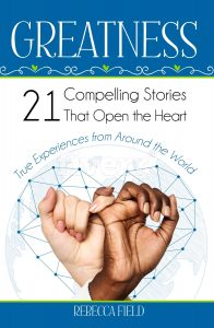 Greatness 21 Compelling Stories That Open the Heart