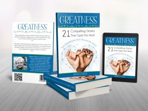 Greatness 21 Stories that open the heart by Rebecca Field